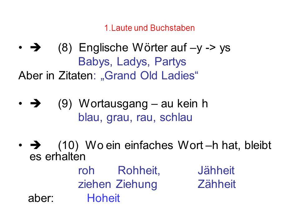  (8) Englische Wörter auf –y -> ys Babys, Ladys, Partys