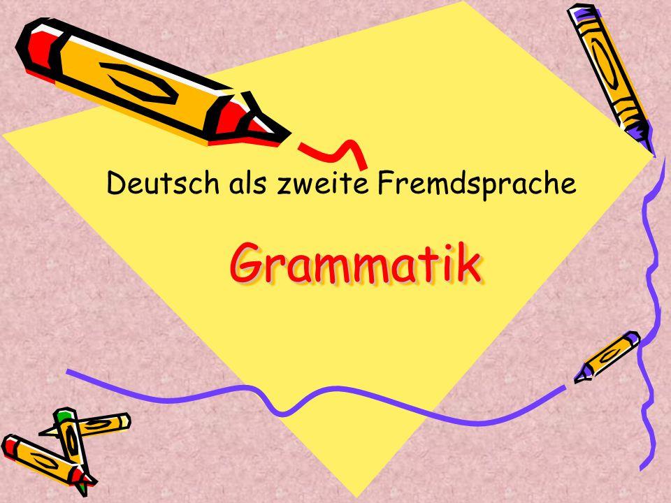 Grammatik Deutsch als zweite Fremdsprache
