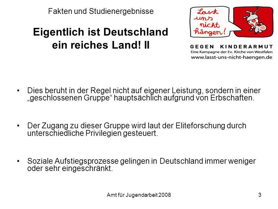 Fakten und Studienergebnisse Eigentlich ist Deutschland ein reiches Land! II
