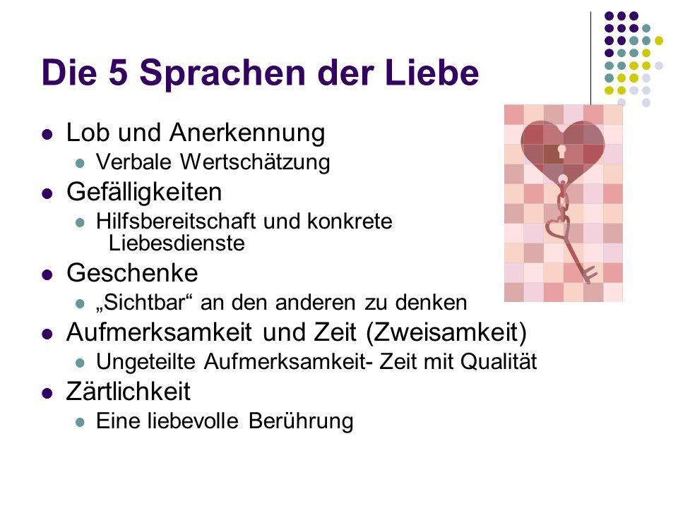 Die 5 Sprachen der Liebe Lob und Anerkennung Gefälligkeiten Geschenke