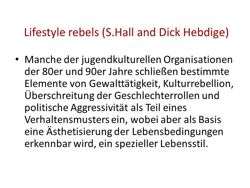 Lifestyle rebels (S.Hall and Dick Hebdige)