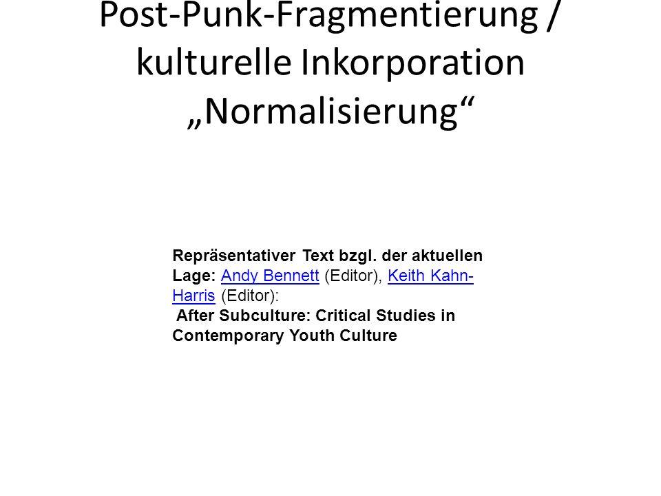 """Post-Punk-Fragmentierung / kulturelle Inkorporation """"Normalisierung"""