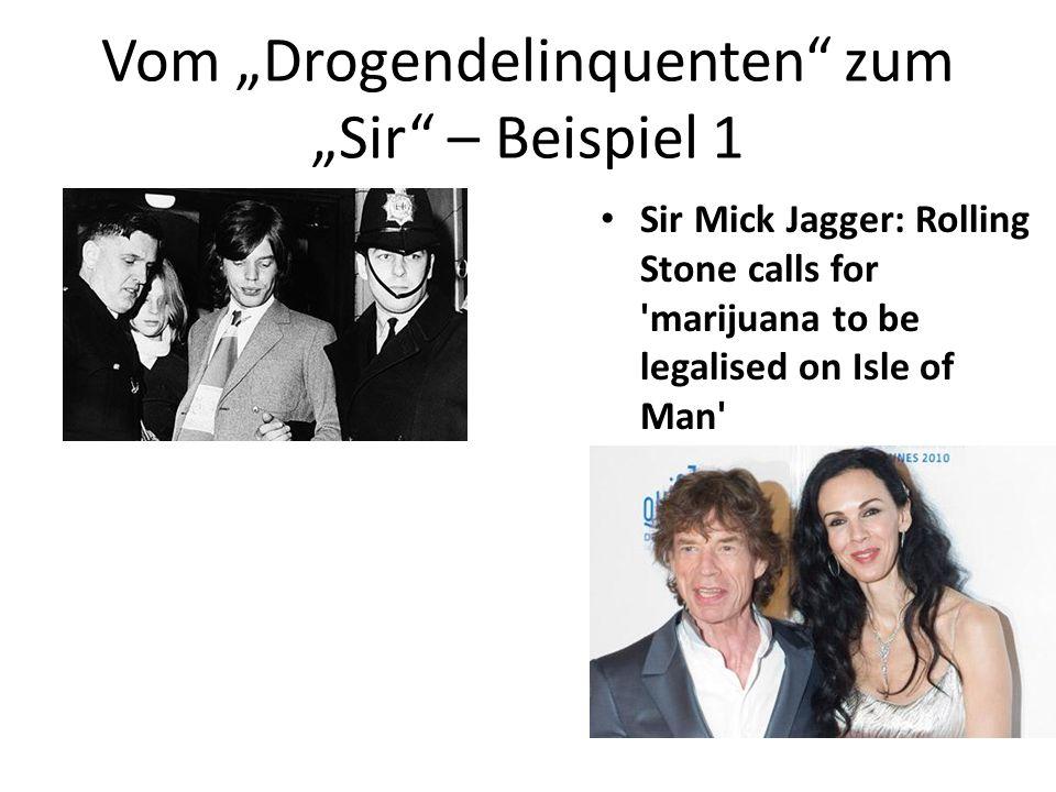 """Vom """"Drogendelinquenten zum """"Sir – Beispiel 1"""