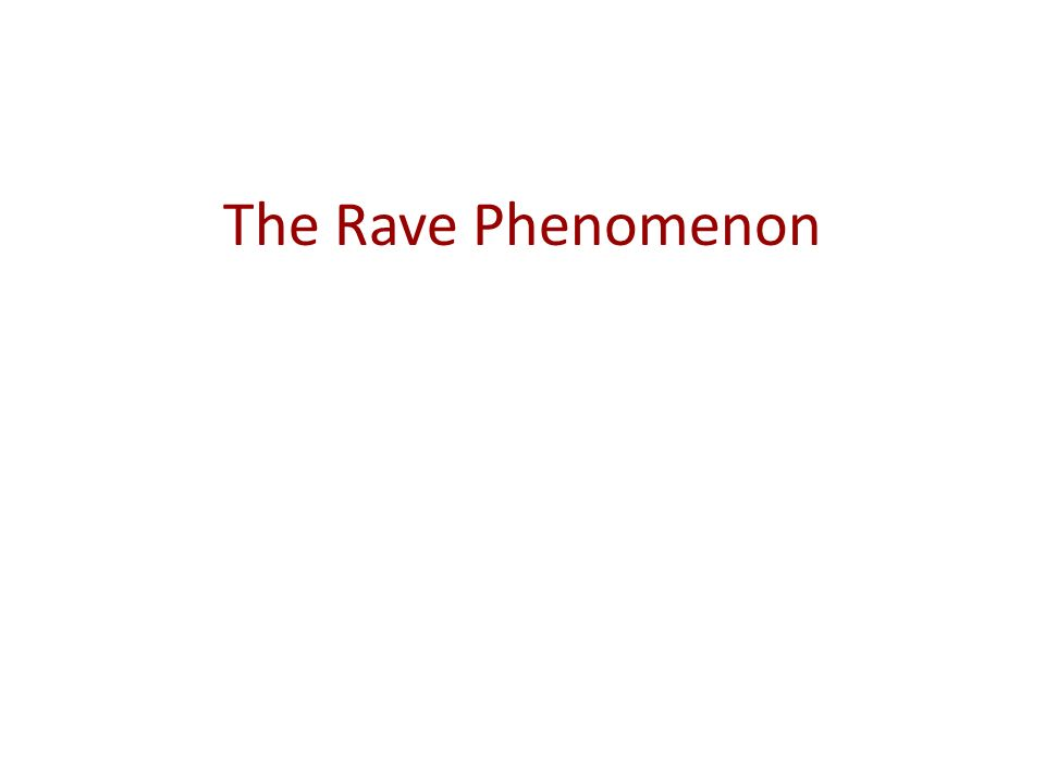 The Rave Phenomenon