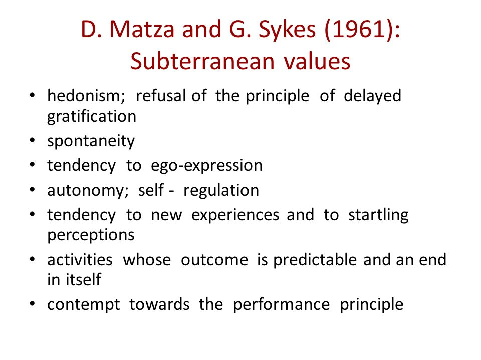 D. Matza and G. Sykes (1961): Subterranean values