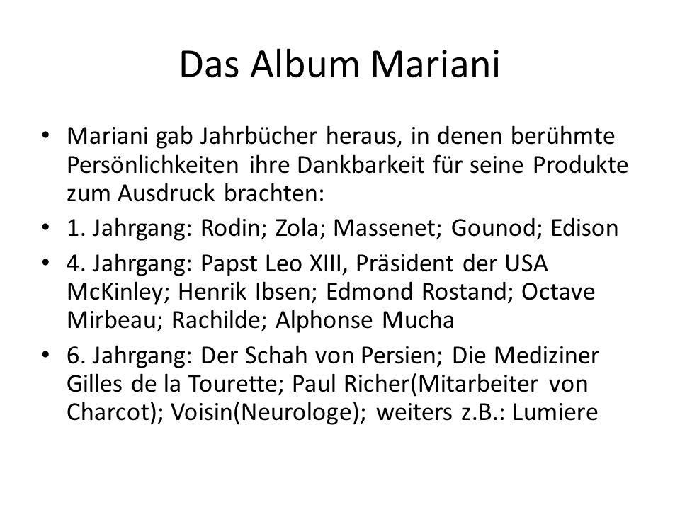 Das Album Mariani Mariani gab Jahrbücher heraus, in denen berühmte Persönlichkeiten ihre Dankbarkeit für seine Produkte zum Ausdruck brachten: