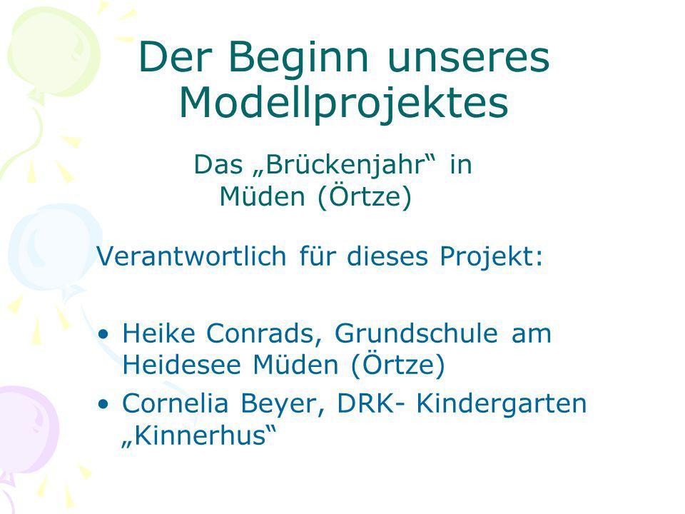 Der Beginn unseres Modellprojektes