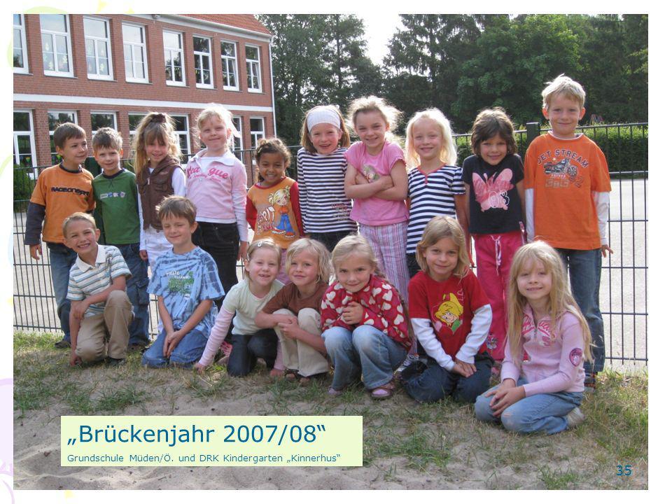 """""""Brückenjahr 2007/08 Grundschule Müden/Ö. und DRK Kindergarten """"Kinnerhus"""