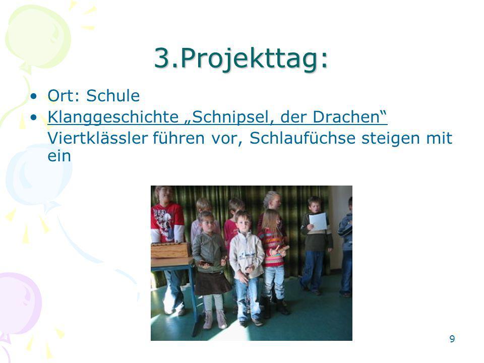 "3.Projekttag: Ort: Schule Klanggeschichte ""Schnipsel, der Drachen"