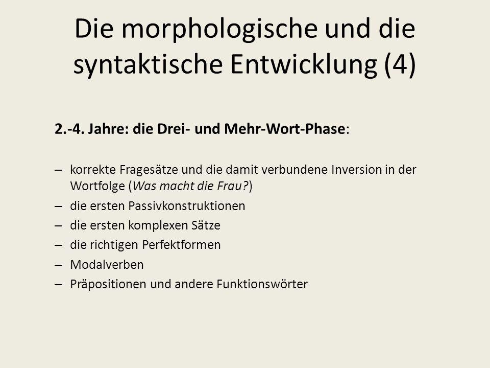 Die morphologische und die syntaktische Entwicklung (4)
