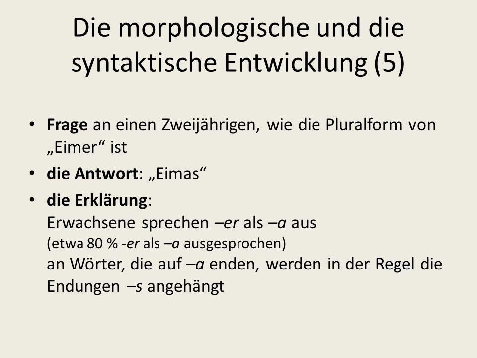 Die morphologische und die syntaktische Entwicklung (5)