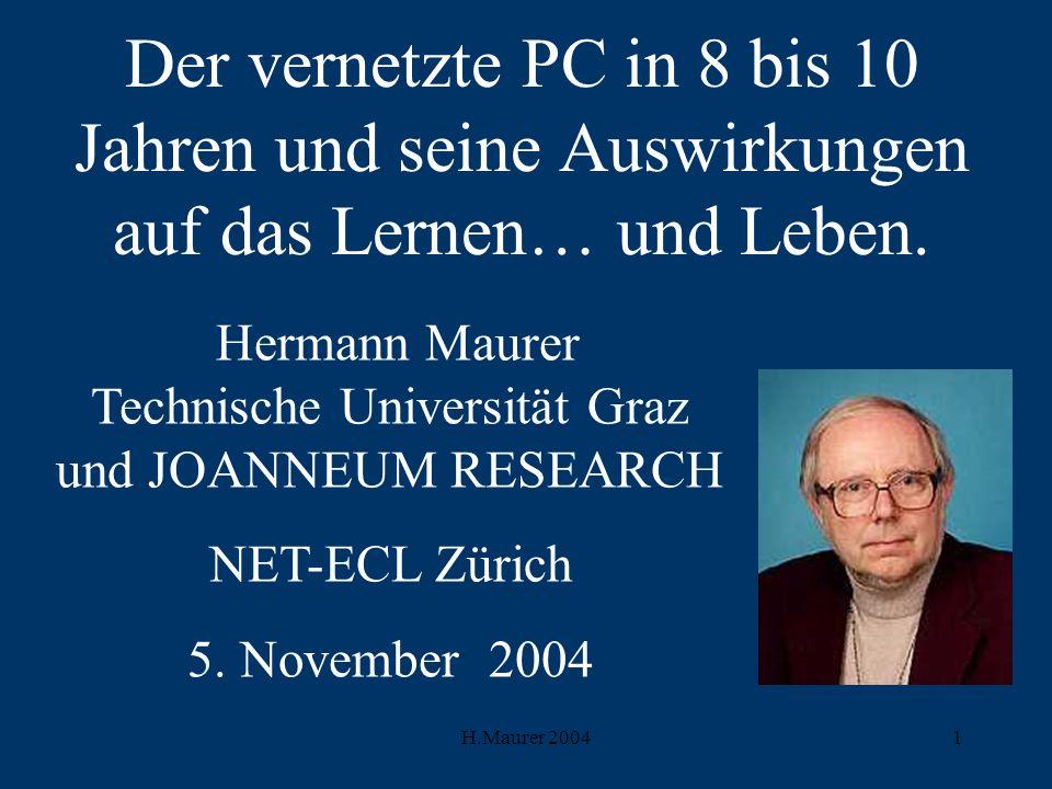 Hermann Maurer Technische Universität Graz und JOANNEUM RESEARCH