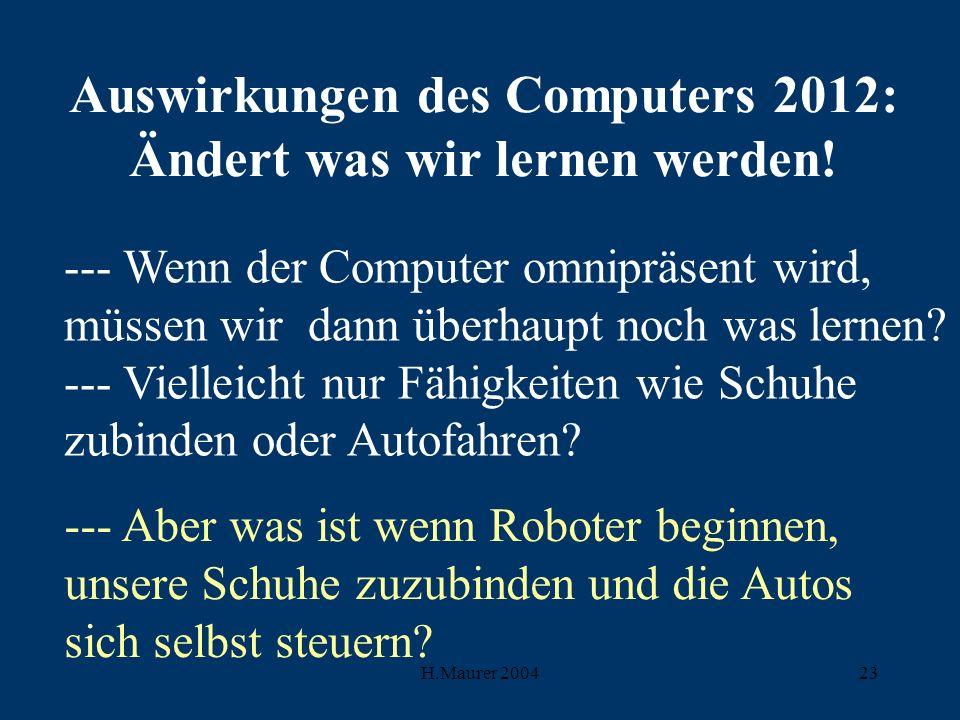 Auswirkungen des Computers 2012: Ändert was wir lernen werden!