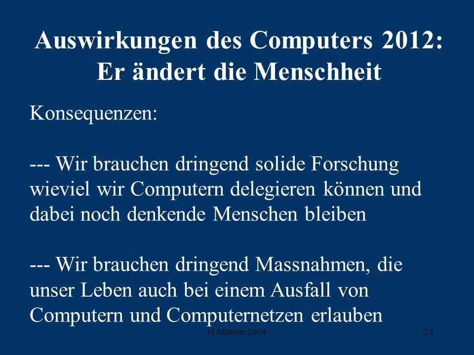 Auswirkungen des Computers 2012: Er ändert die Menschheit
