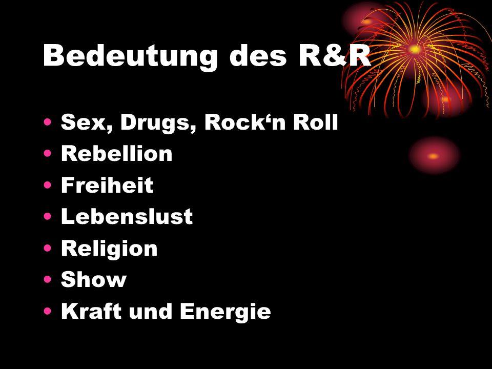 Bedeutung des R&R Sex, Drugs, Rock'n Roll Rebellion Freiheit