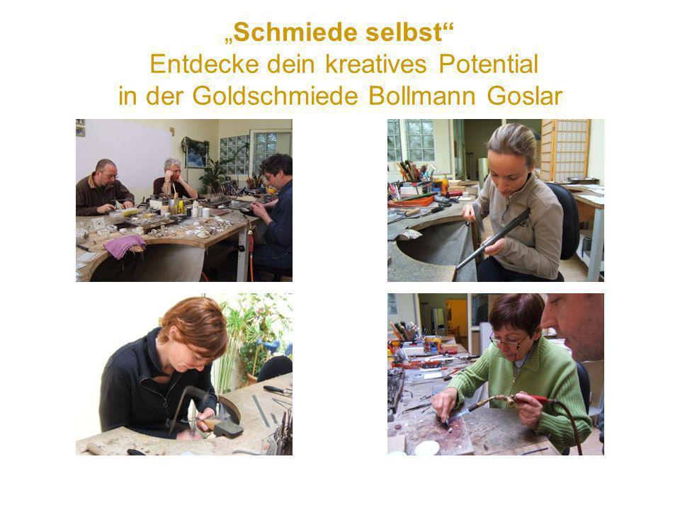 """Schmiede selbst Entdecke dein kreatives Potential in der Goldschmiede Bollmann Goslar"