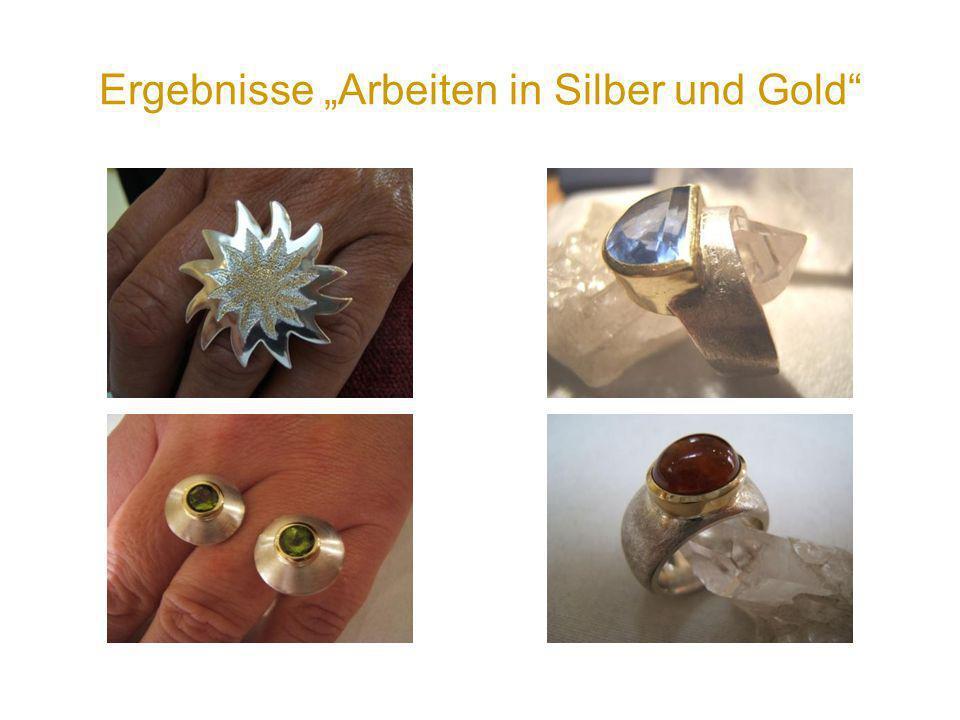 """Ergebnisse """"Arbeiten in Silber und Gold"""
