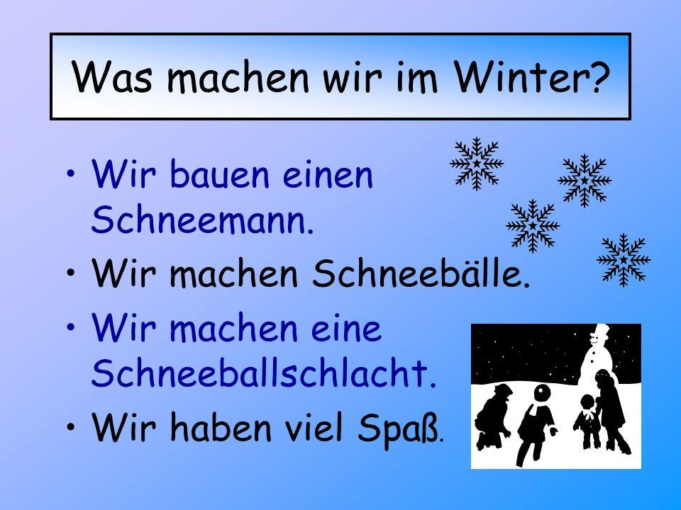 Was machen wir im Winter
