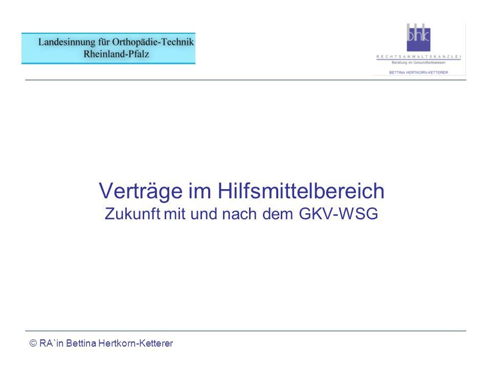 Verträge im Hilfsmittelbereich Zukunft mit und nach dem GKV-WSG