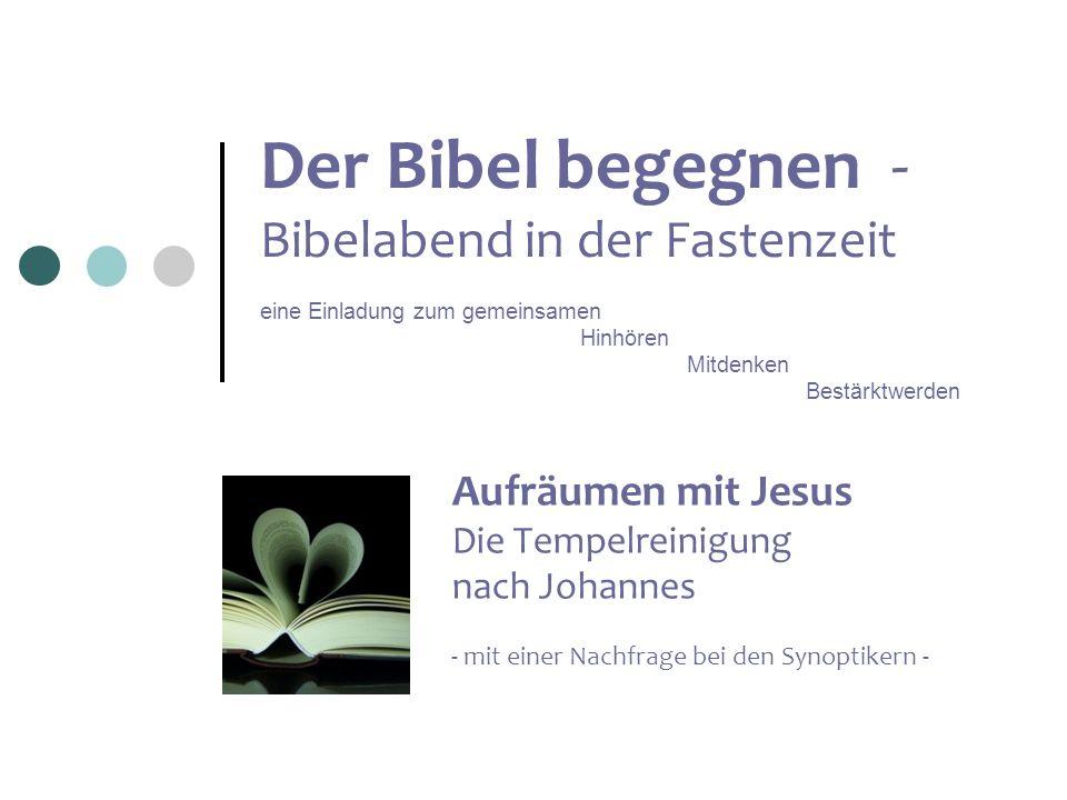 Der Bibel begegnen - Bibelabend in der Fastenzeit eine Einladung zum gemeinsamen Hinhören Mitdenken Bestärktwerden