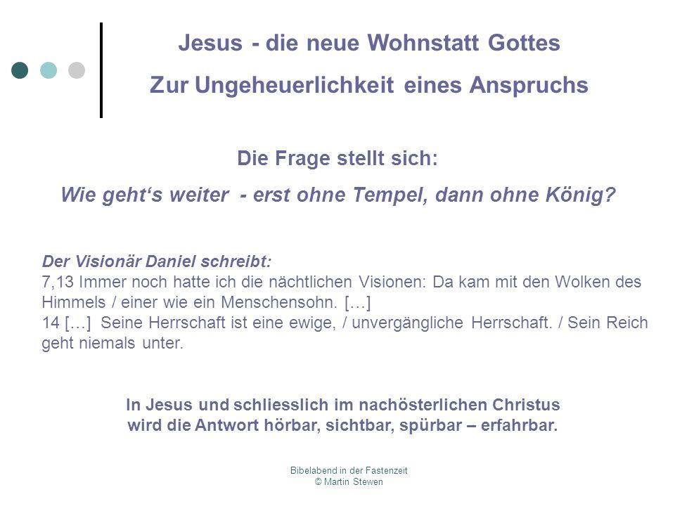 Jesus - die neue Wohnstatt Gottes