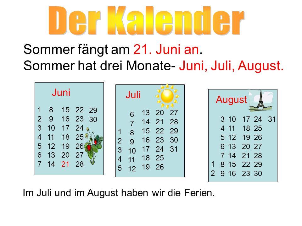 Der Kalender Sommer fängt am 21. Juni an.