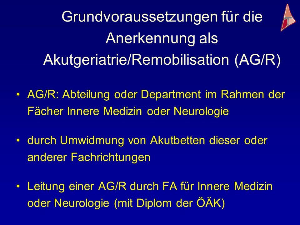 Grundvoraussetzungen für die Anerkennung als Akutgeriatrie/Remobilisation (AG/R)