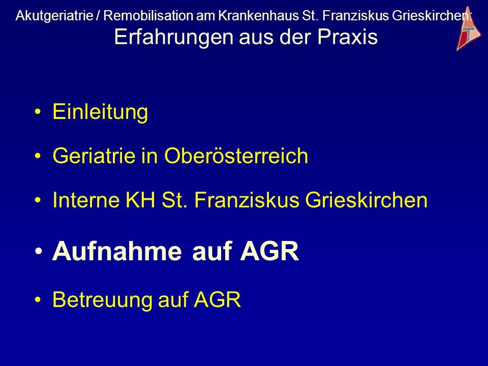 Aufnahme auf AGR Einleitung Geriatrie in Oberösterreich