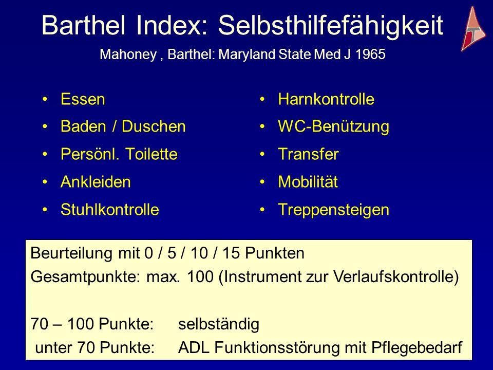 Barthel Index: Selbsthilfefähigkeit Mahoney , Barthel: Maryland State Med J 1965