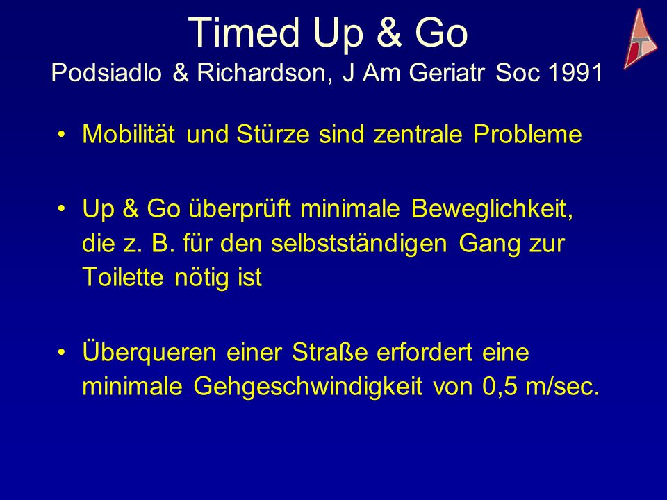 Timed Up & Go Podsiadlo & Richardson, J Am Geriatr Soc 1991
