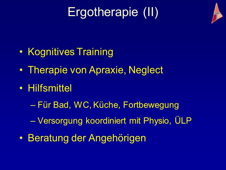Ergotherapie (II) Kognitives Training Therapie von Apraxie, Neglect