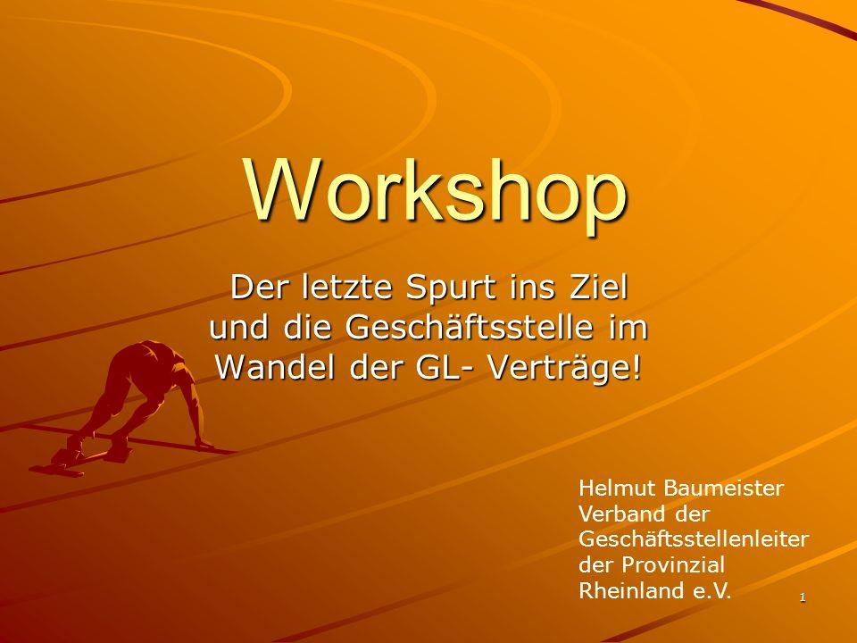 Workshop Der letzte Spurt ins Ziel und die Geschäftsstelle im Wandel der GL- Verträge!