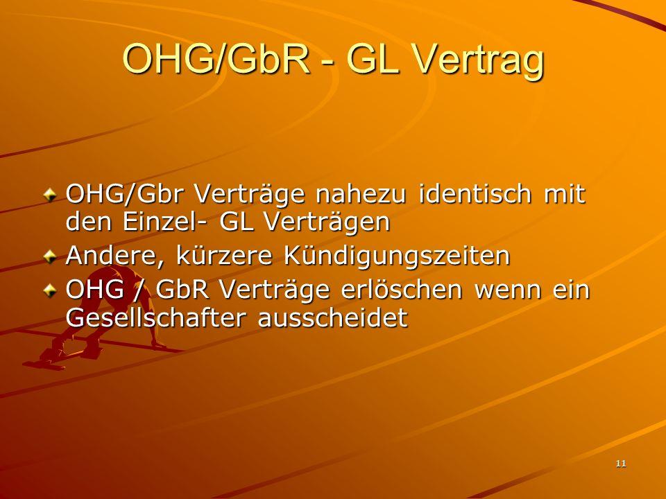 OHG/GbR - GL Vertrag OHG/Gbr Verträge nahezu identisch mit den Einzel- GL Verträgen. Andere, kürzere Kündigungszeiten.