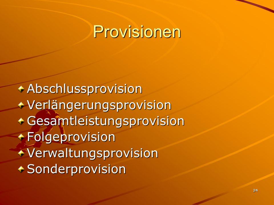 Provisionen Abschlussprovision Verlängerungsprovision