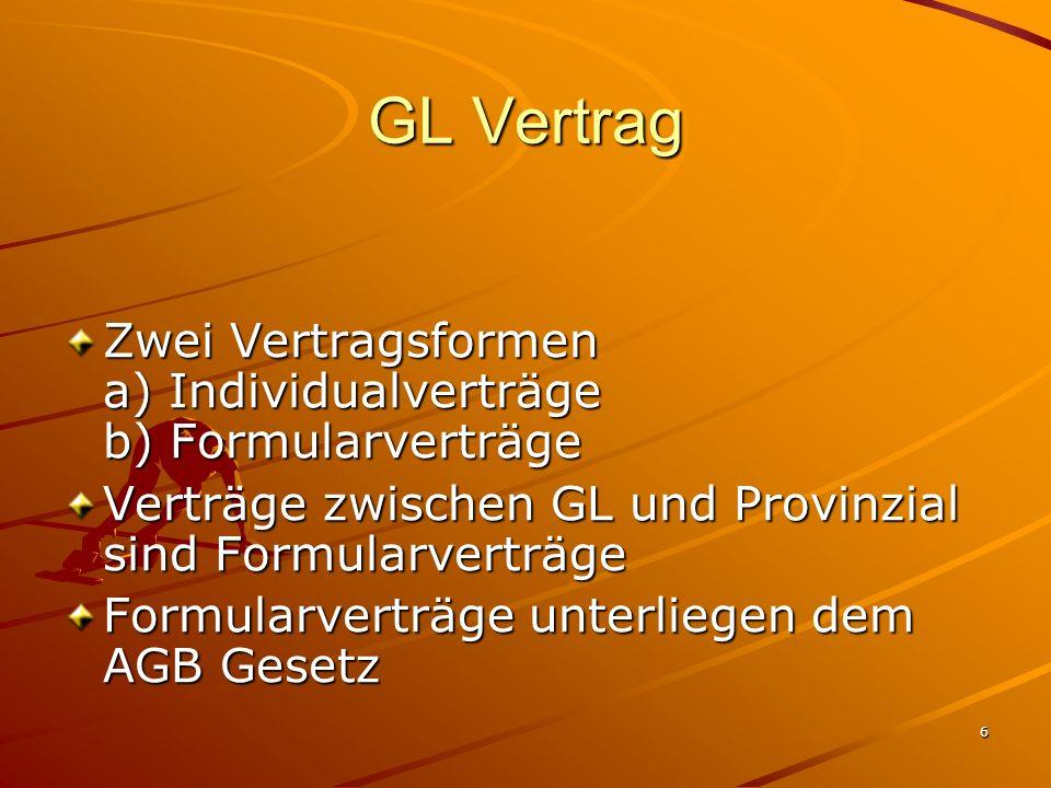 GL Vertrag Zwei Vertragsformen a) Individualverträge b) Formularverträge. Verträge zwischen GL und Provinzial sind Formularverträge.