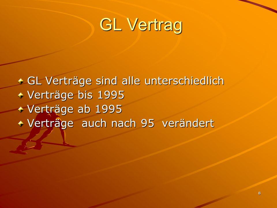 GL Vertrag GL Verträge sind alle unterschiedlich Verträge bis 1995