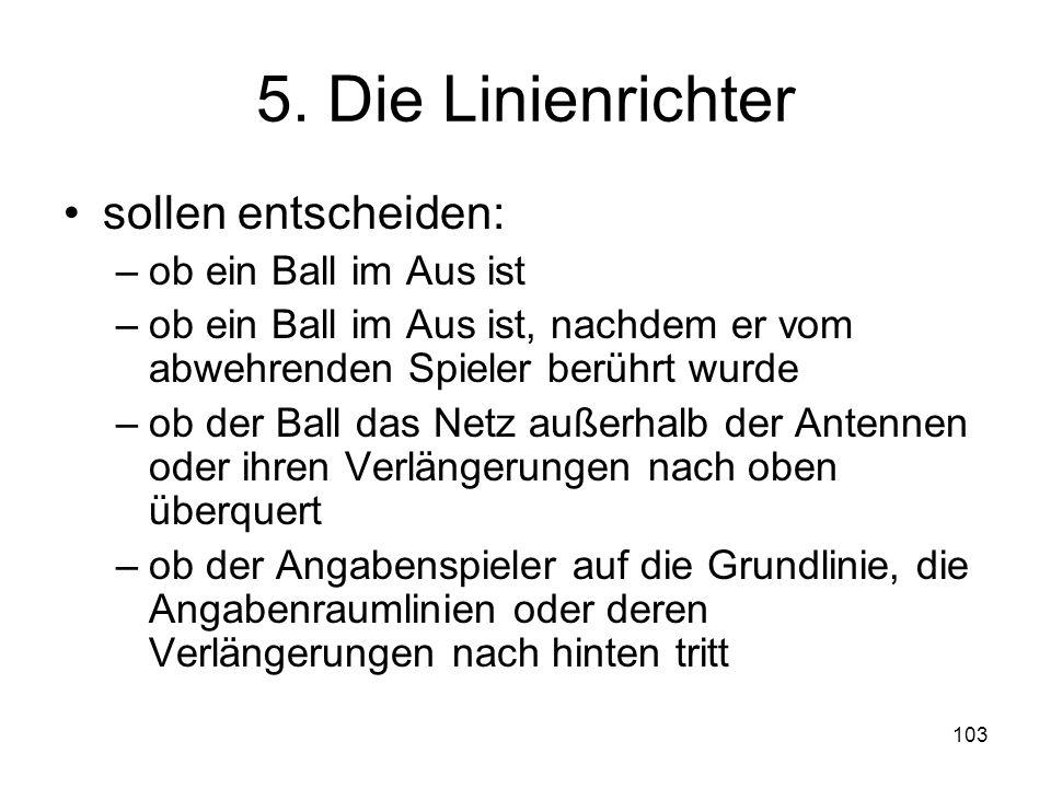 5. Die Linienrichter sollen entscheiden: ob ein Ball im Aus ist