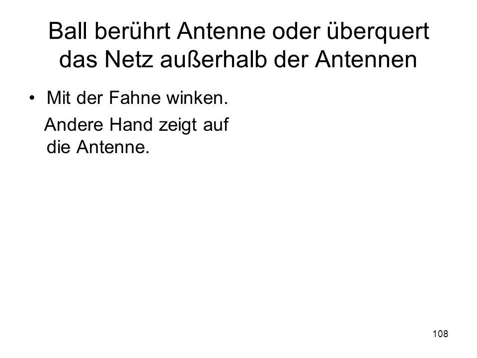 Ball berührt Antenne oder überquert das Netz außerhalb der Antennen