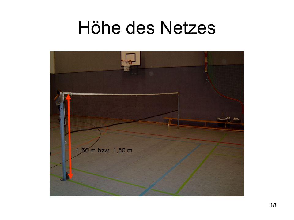 Höhe des Netzes 1,60 m bzw. 1,50 m