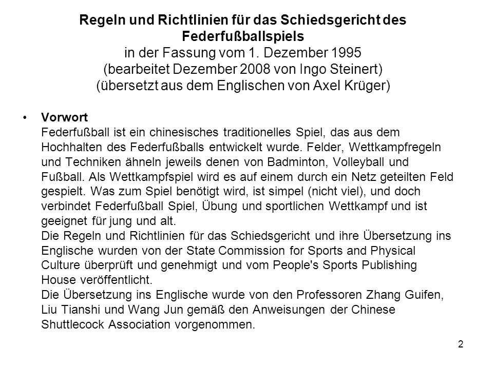 Regeln und Richtlinien für das Schiedsgericht des Federfußballspiels in der Fassung vom 1. Dezember 1995 (bearbeitet Dezember 2008 von Ingo Steinert) (übersetzt aus dem Englischen von Axel Krüger)