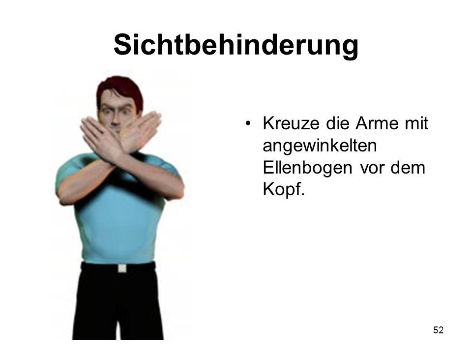 Sichtbehinderung Kreuze die Arme mit angewinkelten Ellenbogen vor dem Kopf.