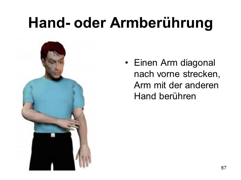 Hand- oder Armberührung