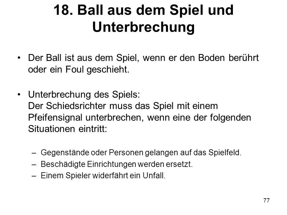 18. Ball aus dem Spiel und Unterbrechung