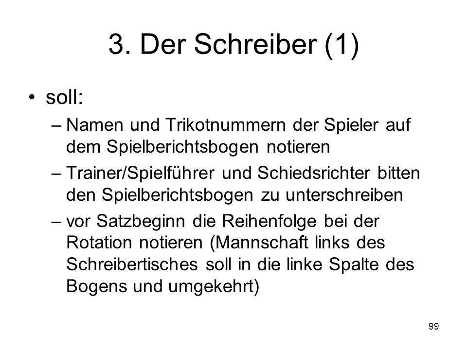 3. Der Schreiber (1) soll: Namen und Trikotnummern der Spieler auf dem Spielberichtsbogen notieren.