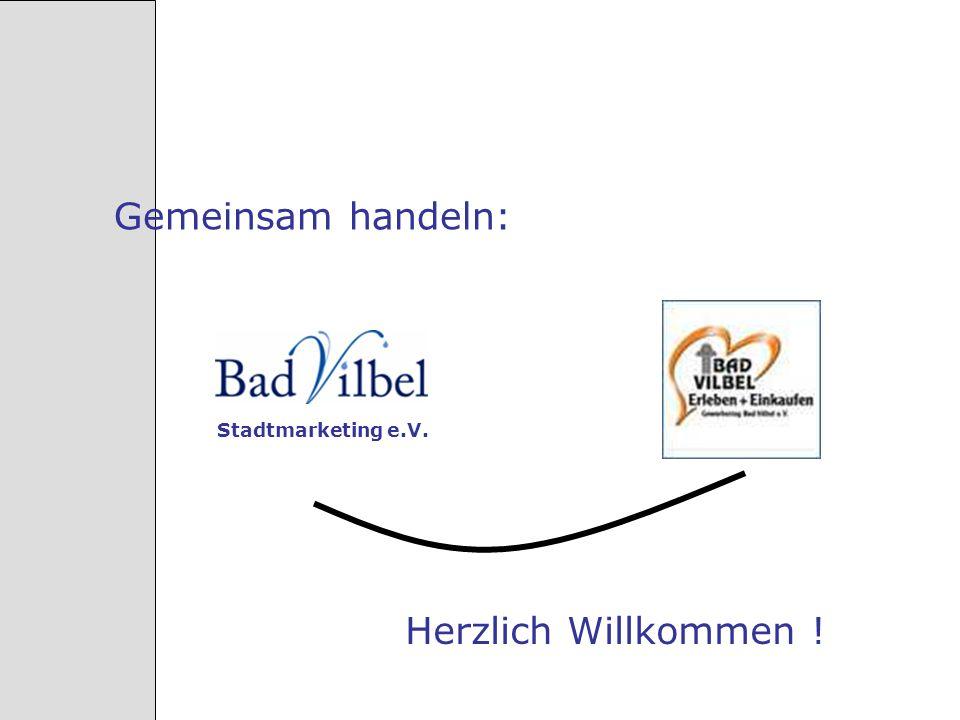 Gemeinsam handeln: Stadtmarketing e.V. Herzlich Willkommen !