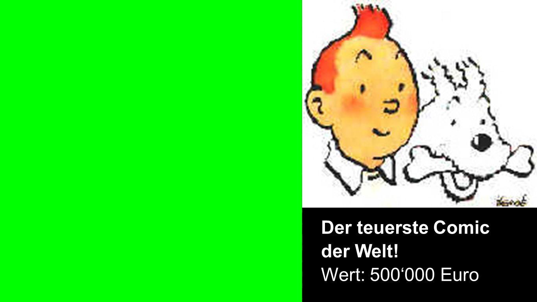 Der teuerste Comic der Welt! Wert: 500'000 Euro