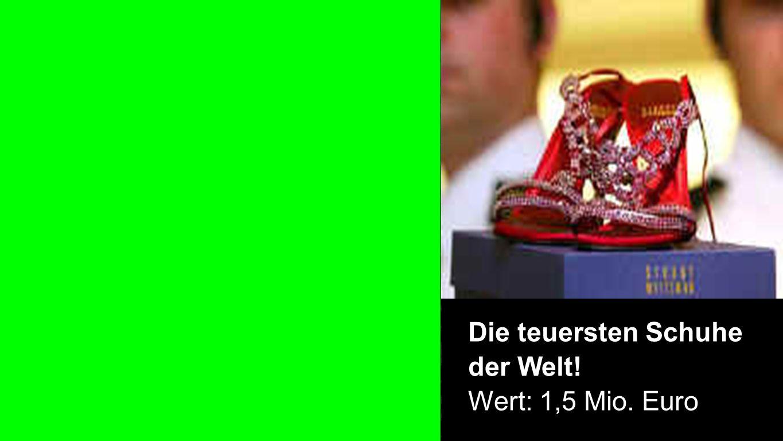 Die teuersten Schuhe der Welt! Wert: 1,5 Mio. Euro