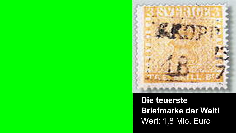 Die teuerste Briefmarke der Welt! Wert: 1,8 Mio. Euro