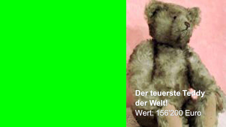 Der teuerste Teddy der Welt! Wert: 156 200 Euro