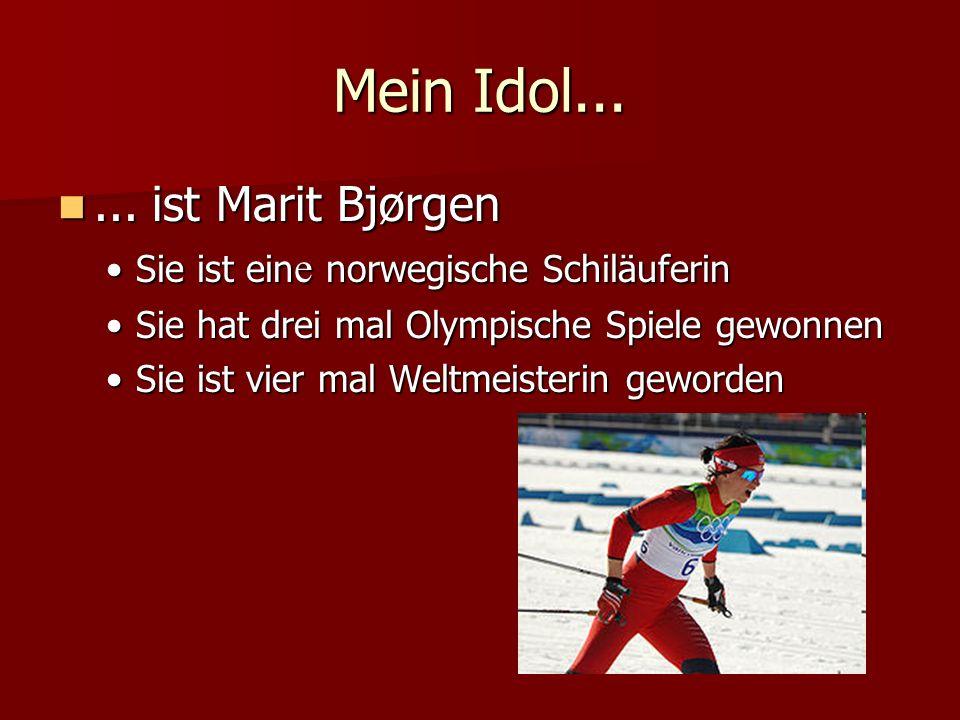 Mein Idol... ... ist Marit Bjørgen